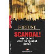 Scandal escrocherii care au zguduit lumea