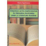 Strategii Activ-Participative in Predarea-Invatarea limbii si literaturii Romane