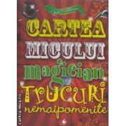 Cartea Micului magician Trucuri nemaipomenite