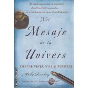 Noi Mesaje de la Univers Despre viata Vise si Fericire