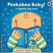 Peekaboo Baby! (a rhyming flap book)