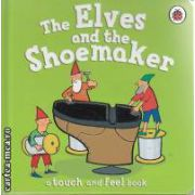 The Elves and the Shoemaker (a touch and feel book)
