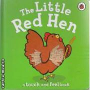 The Little Red Hen (a touch and feel book)