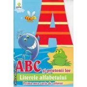 ABC si prietenii lor literele alfabetului Prima mea carte de colorat
