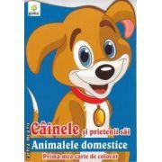 Cainele si prietenii sai animalele domestice Prima mea carte de colorat