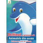 Delfinul si prietenii sai animalele din ocean Carte de colorat