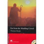 Far from the madding crowd + CD - Level 4 Pre-intermediate ( editura: Macmillan, autor: Thomas Hardy, ISBN 9781405087094 )