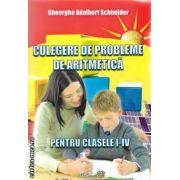 Culegere de probleme de aritmetica pentru clasele a I-a si a IV-a