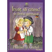 Invat sa citesc in limba germana Hansel si Gretel Nivelul 1