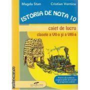 Istoria de nota 10 caiet de lucru clasele a VII-a si a VIII-a