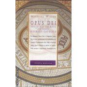 Opus Dei Societati secrete din cadrul Bisericii Catolice