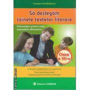 Sa dezlegam tainele textelor literare clasa a VII a