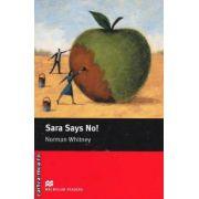 Sara says No! - Level Starter ( editura: Macmillan, autor: Norman Whitney, ISBN 978-0-230-03586-7 )