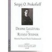 Despre legatura cu Rudolf Steiner.Misteriul punerii pietrei fundamentale