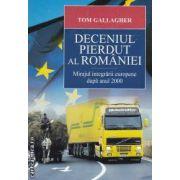 Deceniul pierdut al Romaniei Mirajul integrarii europene dupa anul 2000