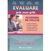 Evaluare prin teste-grila ACADEMIA DE POLITIE Admitere si BAC 2011