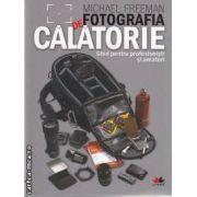 Fotografia de CALATORIE Ghid pentru profesionisti si amatori
