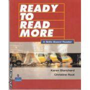 READY TO READ MORE A Skills-Based Reader(editura Longman, autori:Karen Blanchard, Christine Root isbn:0-13-177649-5)