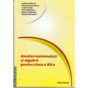 Analiza matematica si algebra pentru clasa a XII -a
