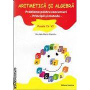Aritmetica si algebra Probleme pentru concursuri -Principii si metode-clasele IV-VI
