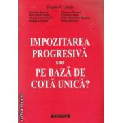 Impozitarea progresiva sau pe baza de cota unica?