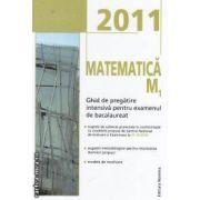 Matematica M1 Ghid de pregatire intensiva pentru examenul de bacalaureat 2011