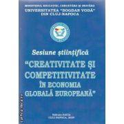 Sesiune stiintifica ' Creativitate si competivitate in economia globala europeana'