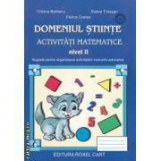 Domeniul Stiinte Activitati matematice  nivel II