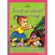 Invat sa citesc! in limba engleza Alice in Tara Minunilor Nivelul 1