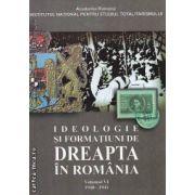 Ideologie si Formatiuni de Dreapta in Romania Volumul VI 1940-1941
