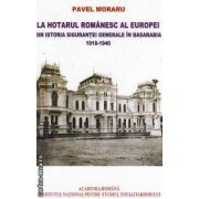 La Hotarul Romanesc al Europei  Din Istoria Sigurantei Generale in Basarabia 1918-1940