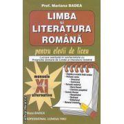 Limba si literatura romana pentru elevii de liceu clasa a XI-a manuale alternative ( Editura: Badea, Autor: Mariana Badea ISBN 978-973-88119-3-5)
