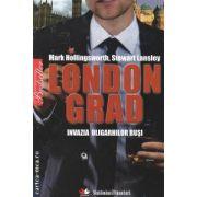 LONDON GRAD Invazia oligarhilor rusi