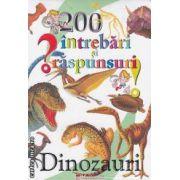 200 intrebari si raspunsuri Dinozauri