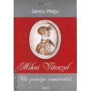 Mihai Viteazul Un principe renascentist