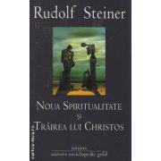 Noua Spiritualitate si Trairea lui Christos