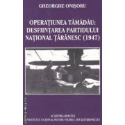 Operatiunea Tamadau:Desfiintarea Partidului National Taranesc(1947)