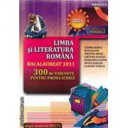 Limba si literatura romana Bacalaureat 2011 300 de variante pentru proba scrisa