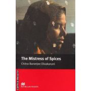 The Mistress of Spices - level 6 Upper ( editura: Macmillan, autor: Chitra Benerjee Divakaruni, ISBN 978-1-4050-7327-1 )