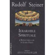 Ierarhiile Spirituale si Reflectarea lor in lumea fizica