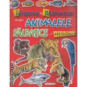 Intrebari si raspunsuri despre ANIMALE SALBATICE cu abtibilduri