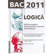BAC 2011 LOGICA Ghid de pregatire intensiva pentru examenul de bacalaureat