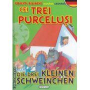 Cei trei purcelusi- Die drei kleinen schweinchen povesti bilingve romana- germana
