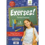 Exersez! Scrisul frumos in 3 saptamani clasele a III-a si IV-a