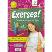 Exersez! Semnele de punctuatie in 3 saptamani clasa a II-a si a III-a