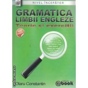 Gramatica Limbii Engleze Teorie si exercitii 900 exercitii nivel incepator