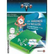 LA GRADINITA CU NICULITA Activitati integrate 6-7 ani Mapa educatorului partea I