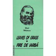 LEAVES OF GRASS- FIRE DE IARBA