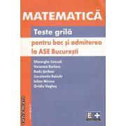 Matematica Teste grila pentru bac si admiterea la ASE Bucuresti