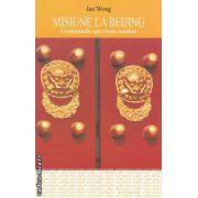 Misiune la Beijing Confesiunile unei foste maoiste